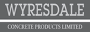 WYRESDALE CONCRETE PRODUCTS LIMITED