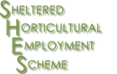 SHELTERED HORTICULTURAL EMPLOYMENT SCHEME LTD.