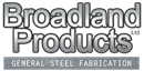 BROADLAND PRODUCTS LIMITED