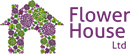 FLOWER HOUSE (UK) LIMITED