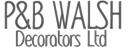 P & B. WALSH DECORATORS LIMITED