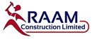 RAAM CONSTRUCTION LIMITED