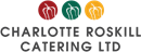 CHARLOTTE ROSKILL CATERING LIMITED