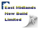 EAST MIDLANDS NEW BUILD LTD