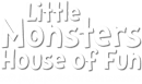 LITTLE MONSTERS HOUSE OF FUN LTD