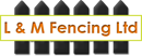 L & M FENCING LIMITED